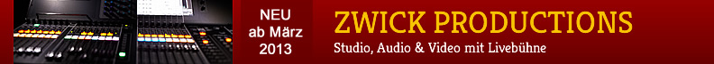 ZWICK PRODUCTIONS - Tonstudio, Video, Live